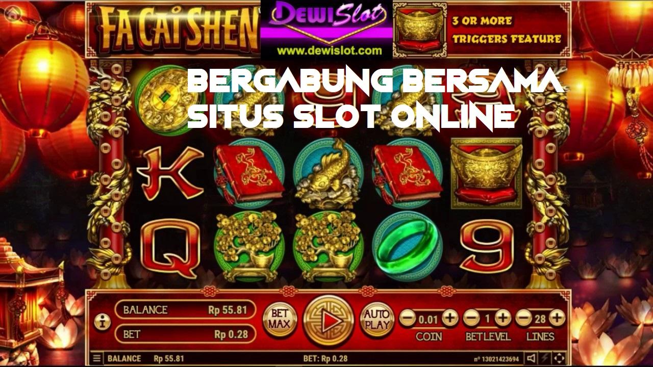 Bergabung Bersama Situs Slot Online