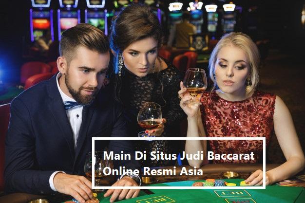 Main Di Situs Judi Baccarat Online Resmi Asia
