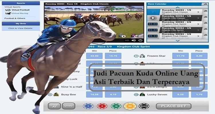 Judi Pacuan Kuda Online Uang Asli Terbaik Dan Terpercaya