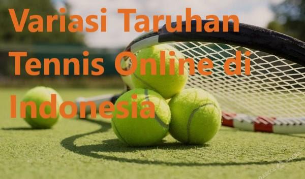Variasi Taruhan Tennis Online di Indonesia