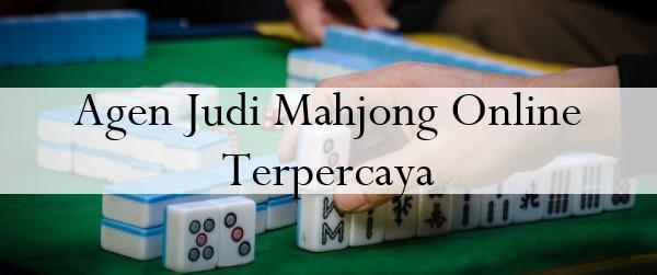 Agen Judi Mahjong Online Terpercaya